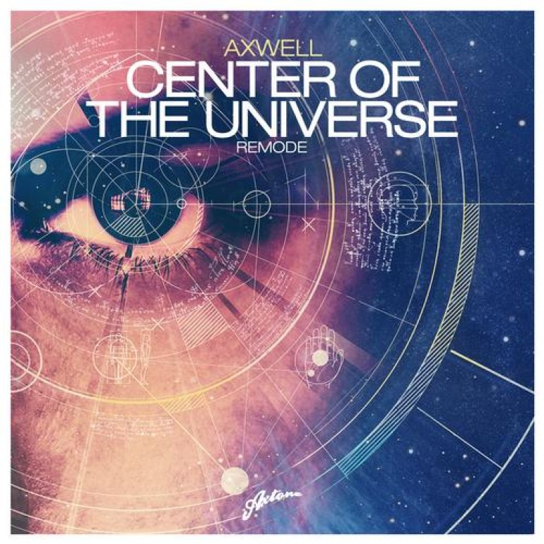 Axwell – Center of the Universe (Remode) [Axtone]