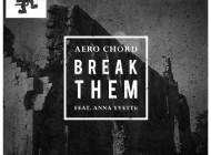 Aero Chord - Break Them Ft. Anna Yvette [Monstercat]