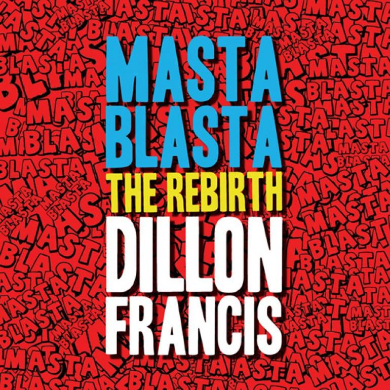 Masta Blasta (The Rebirth) – Dillon Francis