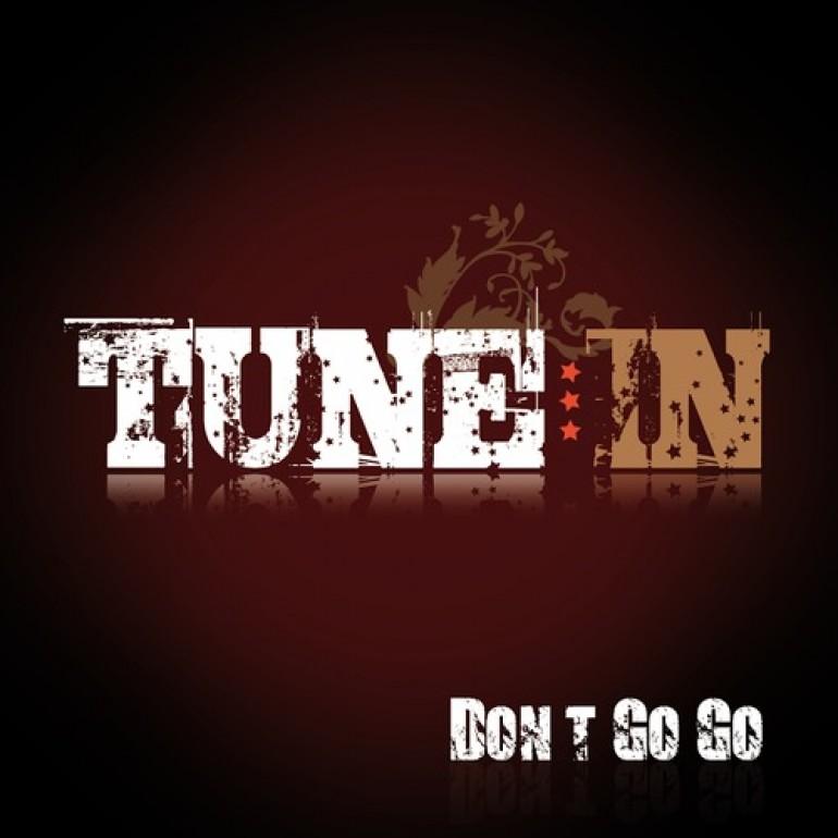 "Tune In Crew Creates Dance Friendly ""Don't Go Go"" [Radikal Records]"