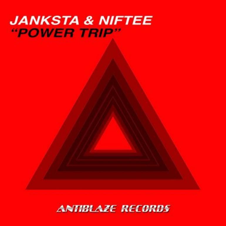 Janksta & Niftee – Power Trip (Original Mix) [Antiblaze Records]