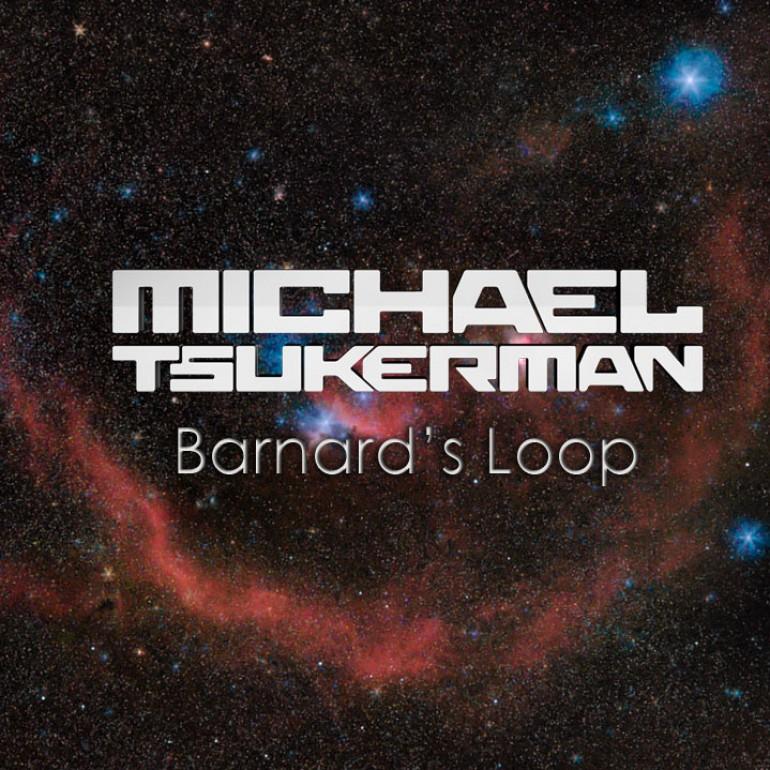 Michael Tsukerman – Barnard's Loop (Original Mix) [Free Download]