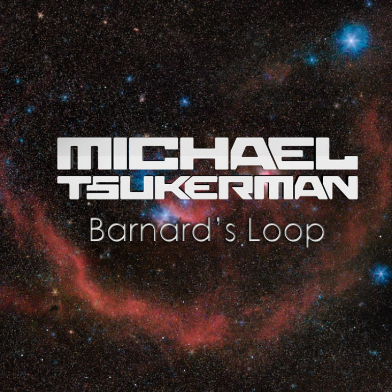 Michael Tsukerman – Barnard's Loop (Original Mix) [Free Download]