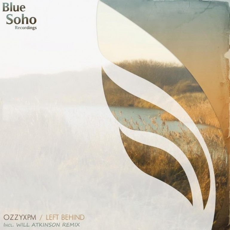 OzzyXPM – Left Behind (Will Atkinson Remix) [Preview]