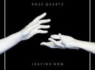 Your EDM Premiere: Rose Quartz - Leaving Now [Free Download]