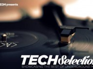 Your EDM Presents: Tech Selections