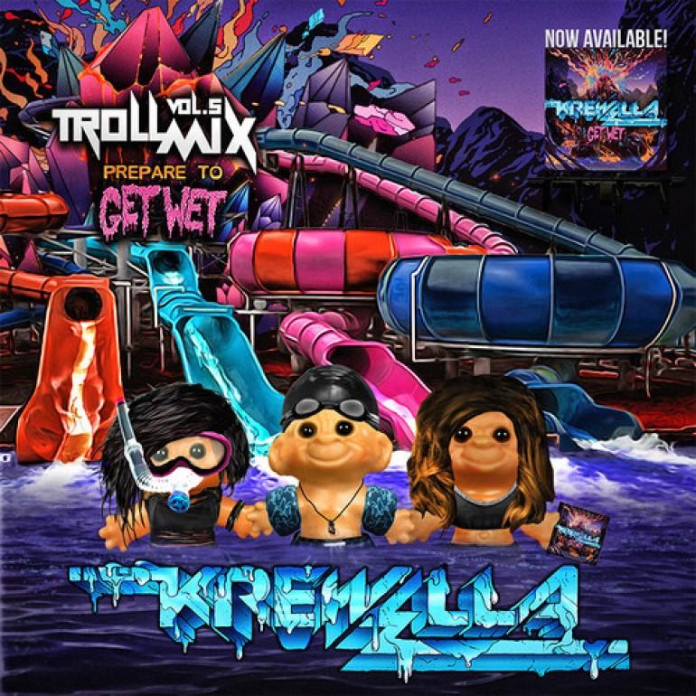 Krewella – Troll Mix Vol. 5: Get Wet Edition (FREE DOWNLOAD)